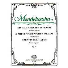 Editio Musica Budapest Midsummer Night's Dream (Suite for Piano, op. 61) EMB Series Composed by Felix Mendelssohn
