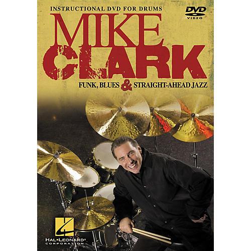Hal Leonard Mike Clark Funk, Blues & Straight-Ahead Jazz Drumming DVD