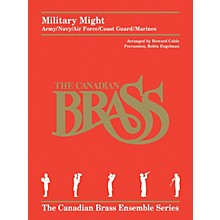 Canadian Brass Military Might (Army/Navy/Air Force/Coast Guard/Marines) Brass Ensemble Series Book by Howard Cable