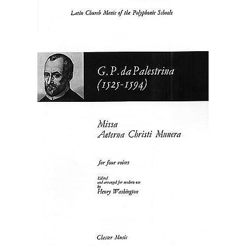 Chester Music Missa Aeterna Christi Munera SATB Composed by Giovanni de Palestrina Arranged by Henry Washington