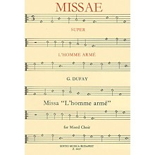 Editio Musica Budapest Missa L'homme armé Composed by G. Dufay