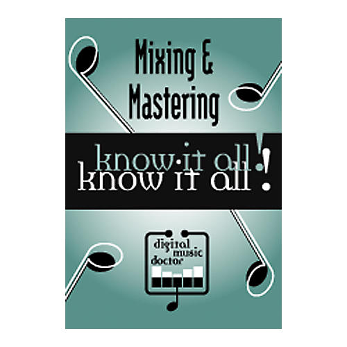 Digital Music Doctor Mixing and Mastering - Know It All! DVD-thumbnail
