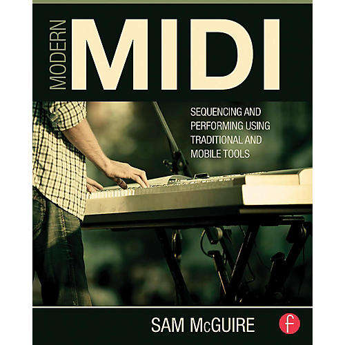 Hal Leonard Modern MIDI - Sequencing and Performing Using Traditional and Mobile Tools-thumbnail
