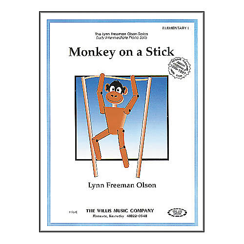 Willis Music Monkey On A Stick Early Intermediate Piano Solo by Lynn Freeman Olson