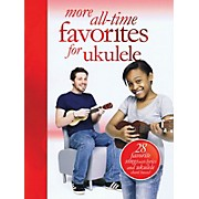 Music Sales More All-Time Favorites for Ukulele Music Sales America Series Softcover