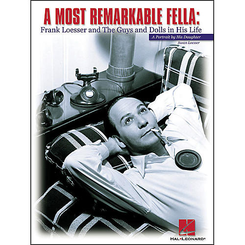 Hal Leonard Most Remarkable Fella - Frank Loesser Portrait By His Daughter-thumbnail
