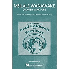 Caldwell/Ivory Msilale Wanawake (Women, Wake Up!) SSA composed by Paul Caldwell