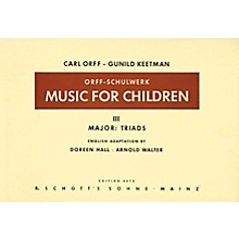 Schott Music For Children Vol 3 Major Triads by Carl Orff arr by Hall/Walter