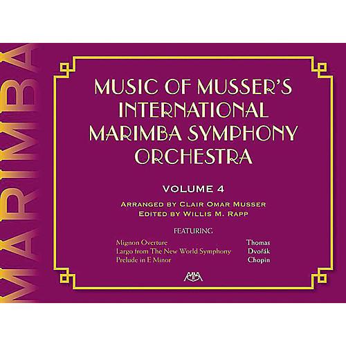Meredith Music Music Of Musser'S International Marimba Symphony Orchestra Vol. 4