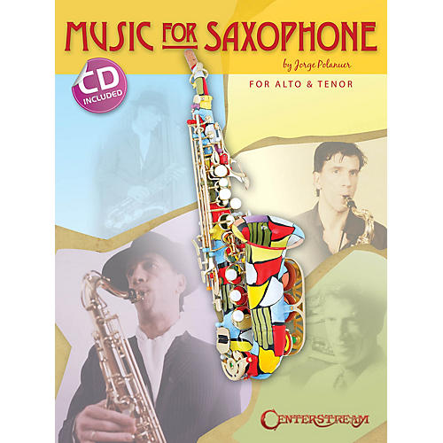 Centerstream Publishing Music for Saxophone (for Alto & Tenor) Woodwind Series Book with CD Written by Jorge Polanuer