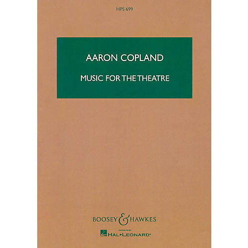 Boosey and Hawkes Music for the Theatre Boosey & Hawkes Scores/Books Series Composed by Aaron Copland