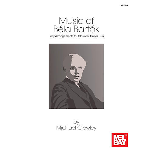 Mel Bay Music of Bela Bartok: Easy Arrangements for Classical Guitar Duo