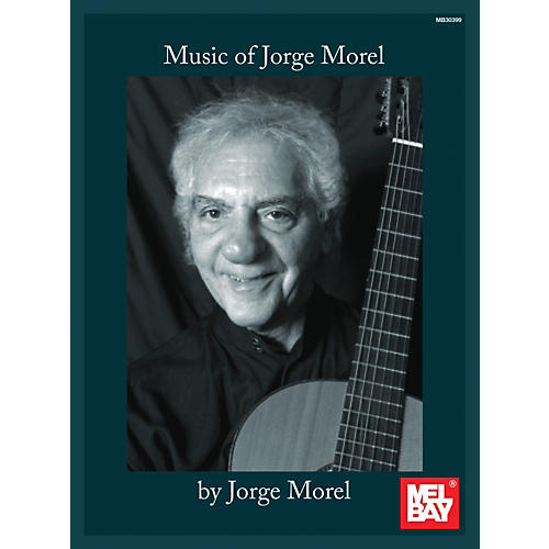 Mel Bay Music of Jorge Morel