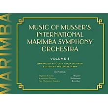 Meredith Music Music of Musser's International Marimba Symphony Orchestra Vol. 1