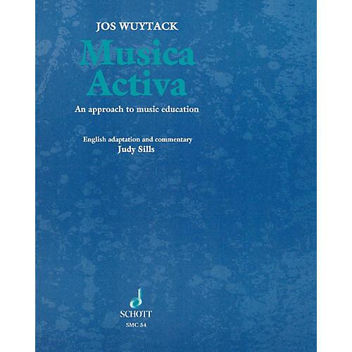 Schott Musica Activa (An Approach to Music Education) Schott Series Softcover Written by Jos Wuytack