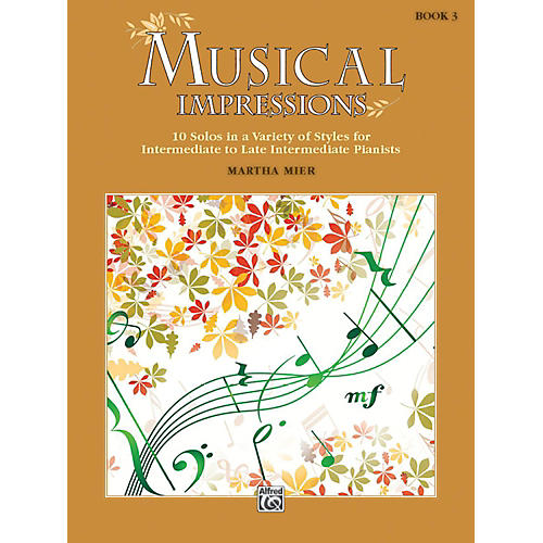 Alfred Musical Impressions, Book 3 Intermediate / Late Intermediate
