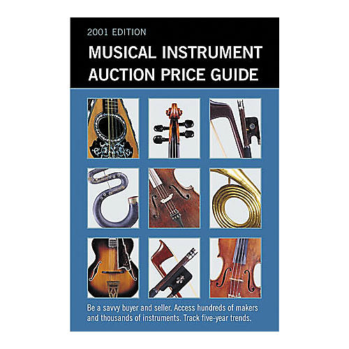 Hal Leonard Musical Instrument Auction Price Guide, 2001 Edition