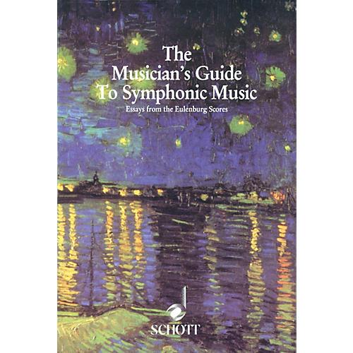 Schott Musician's Guide to Symphonic Music (Essays from the Eulenburg Scores) Schott Series by Corey Field