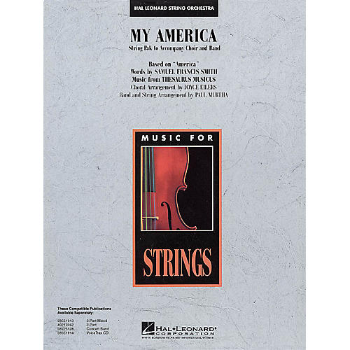 Hal Leonard My America (String Pak to Accompany Band and Choir) Music for String Orchestra Series by Paul Murtha
