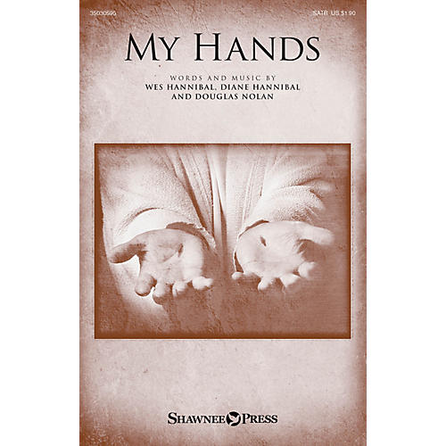 Shawnee Press My Hands SATB composed by Diane Hannibal