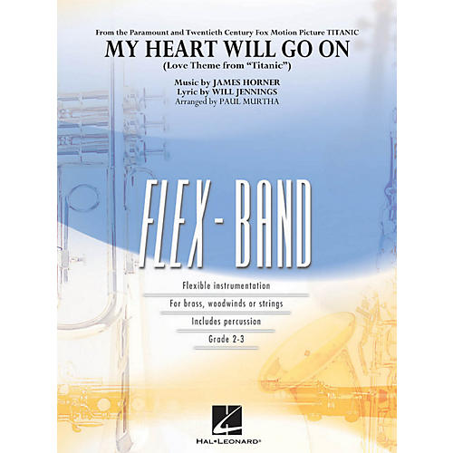 Hal Leonard My Heart Will Go On (Love Theme From Titanic ) - Flex-Band Series