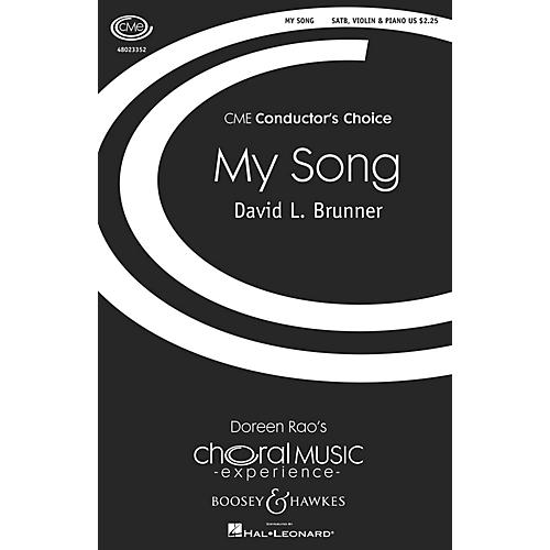 Boosey and Hawkes My Song (CME Conductor's Choice) SATB WITH C-INSTRUMENT OBBLIGA composed by David Brunner