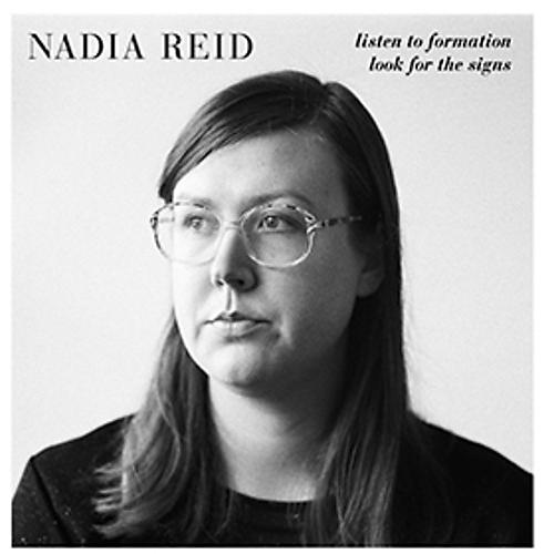 Alliance Nadia Reid - Listen to Formation Look for the Signs