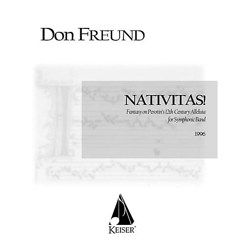 Lauren Keiser Music Publishing Nativitas!: Fantasy on Perotin's 12th Century Alleluia (Symphonic Band Score) Concert Band by Don Freund