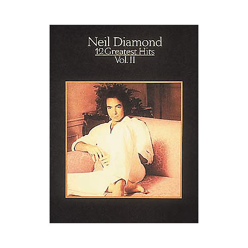 Hal Leonard Neil Diamond - 12 Greatest Hits Volume 2 Piano/Vocal/Guitar Artist Songbook-thumbnail