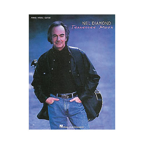 Hal Leonard Neil Diamond Tennessee Moon Piano/Vocal/Guitar Artist Songbook