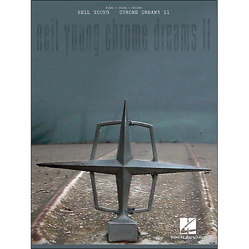 Hal Leonard Neil Young - Chrome Dreams Ii arranged for piano, vocal, and guitar (P/V/G)