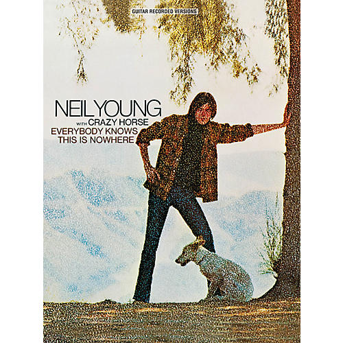 Hal Leonard Neil Young - Everybody Knows This Is Nowhere Guitar Tab Songbook