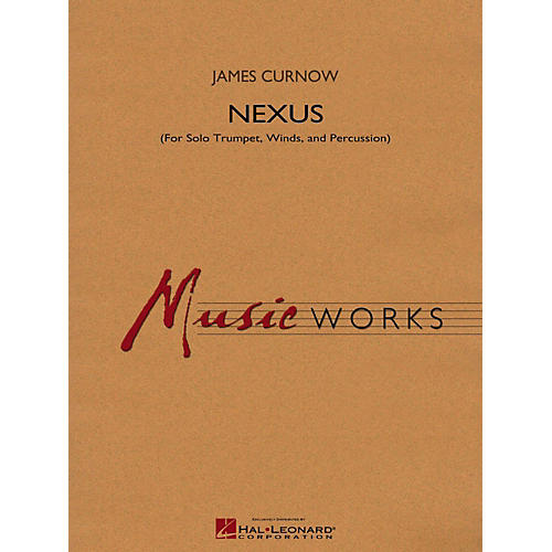 Hal Leonard Nexus (For Solo Trumpet Winds And Percussion) Concert Band Level 4