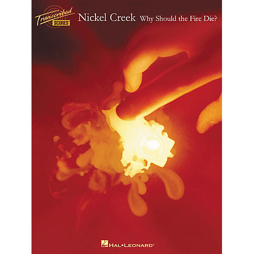 Hal Leonard Nickel Creek Why Should the Fire Die? Transcribed Score-thumbnail