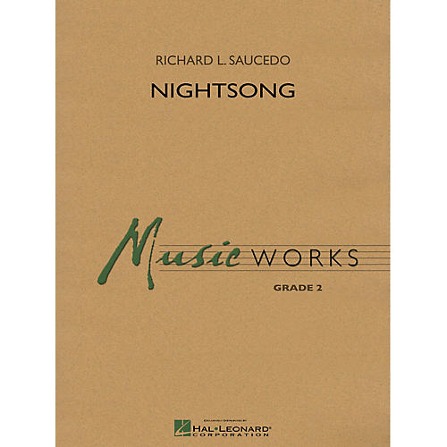 Hal Leonard Nightsong Concert Band Level 2 Composed by Richard L. Saucedo