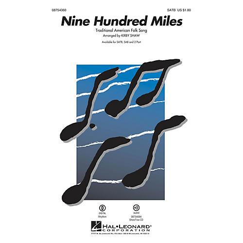 Hal Leonard Nine Hundred Miles 2-Part Arranged by Kirby Shaw