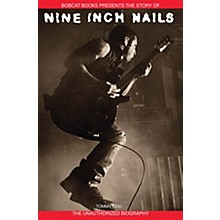 Bobcat Books Nine Inch Nails Omnibus Press Series Softcover