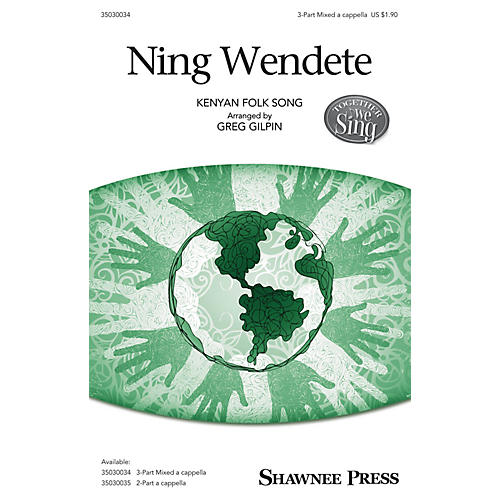 Shawnee Press Ning Wendete (Together We Sing Series) 3-PART MIXED A CAPPELLA arranged by Greg Gilpin