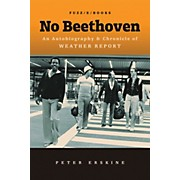 Alfred No Beethoven:  An Autobiography & Chronicle of Weather Report Book