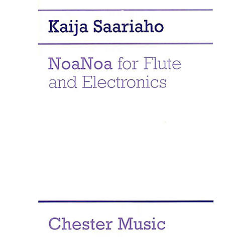 Chester Music NoaNoa for Flute and Electronics Music Sales America Series