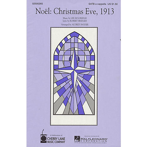 Cherry Lane Noël: Christmas Eve, 1913 SATB a cappella arranged by Audrey Snyder