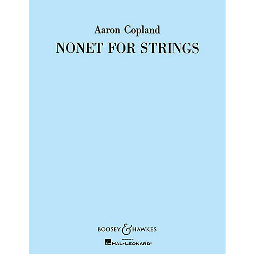 Boosey and Hawkes Nonet for Strings (for String Orchestra) Boosey & Hawkes Orchestra Series Composed by Aaron Copland