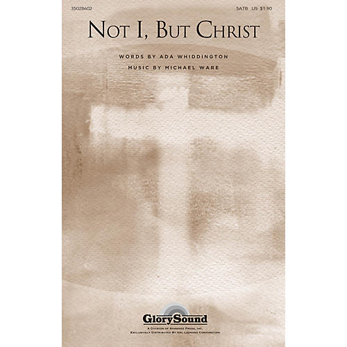 Shawnee Press Not I, But Christ SATB composed by Michael Ware