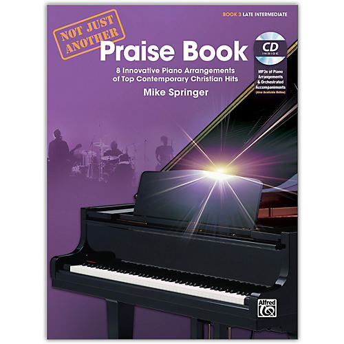 Alfred Not Just Another Praise Book 3, Book & CD Late Intermediate