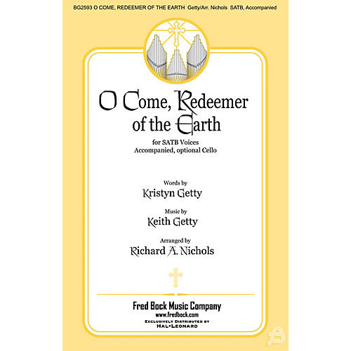 Fred Bock Music O Come, Redeemer of the Earth SATB arranged by Richard A. Nichols
