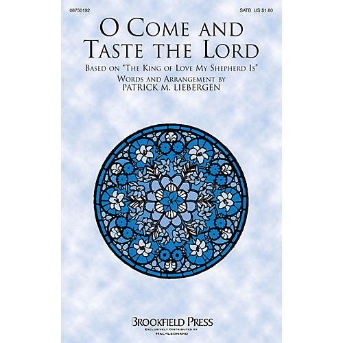 Brookfield O Come and Taste the Lord SATB composed by Patrick M. Liebergen