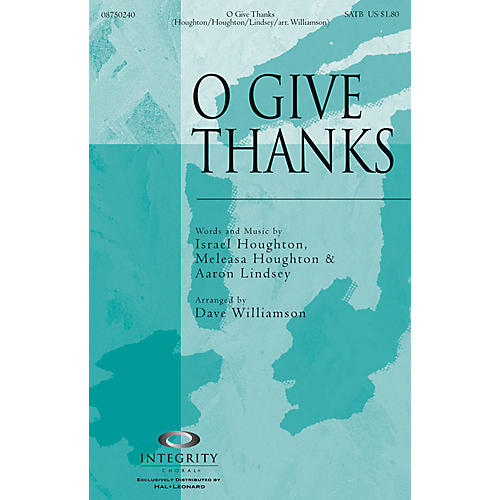 Integrity Choral O Give Thanks CD ACCOMP by Israel Houghton Arranged by Dave Williamson