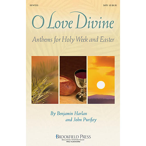 Brookfield O Love Divine (Anthems for Holy Week and Easter) CHOIRTRAX CD Arranged by Benjamin Harlan