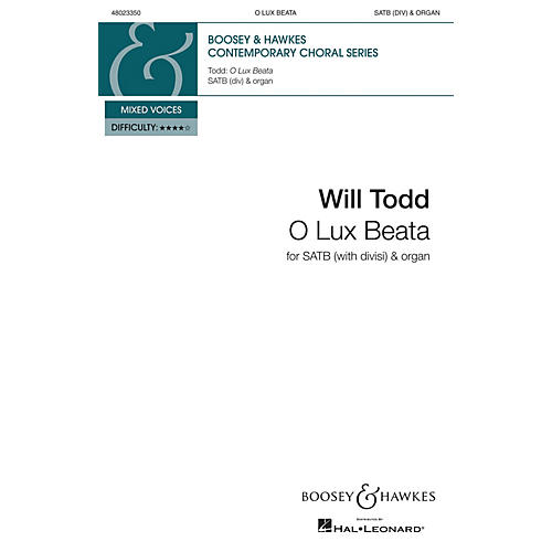 Boosey and Hawkes O Lux Beata (SATB divisi with Piano) SATB composed by Will Todd
