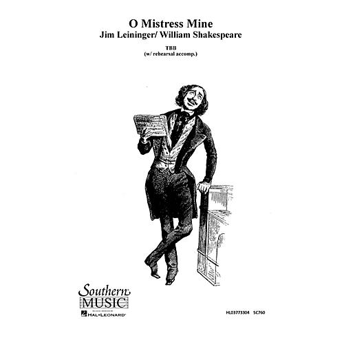 Hal Leonard O Mistress Mine (Choral Music/Octavo Secular Tbb) TBB Composed by Leininger, Jim